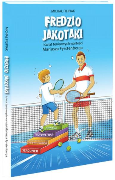 Fredzio Jakotaki i świat tenisowych wartości Mariusza Fyrstenberga